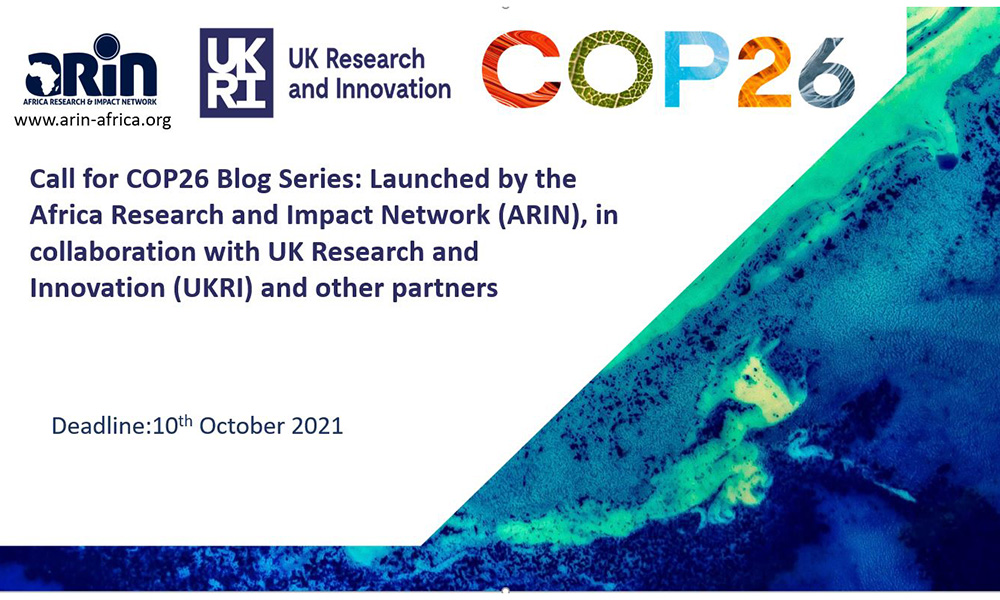 A Call For A COP26 Blog Series: Launched By The Africa Research And Impact Network (ARIN), In Collaboration With UK Research And Innovation (UKRI) And Other Partners